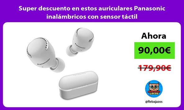 Super descuento en estos auriculares Panasonic inalámbricos con sensor táctil