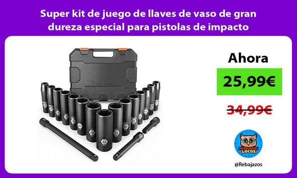 Super kit de juego de llaves de vaso de gran dureza especial para pistolas de impacto