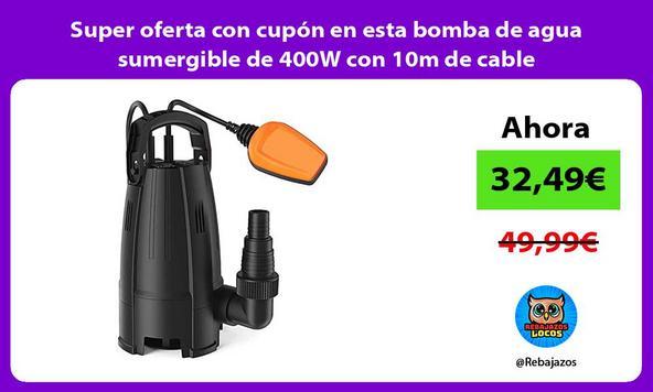 Super oferta con cupón en esta bomba de agua sumergible de 400W con 10m de cable