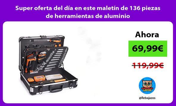 Super oferta del día en este maletín de 136 piezas de herramientas de aluminio