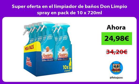 Super oferta en el limpiador de baños Don Limpio spray en pack de 10 x 720ml