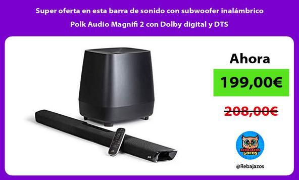 Super oferta en esta barra de sonido con subwoofer inalámbrico Polk Audio Magnifi 2 con Dolby digital y DTS