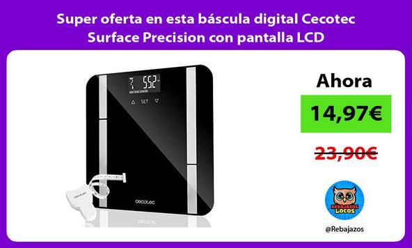 Super oferta en esta báscula digital Cecotec Surface Precision con pantalla LCD