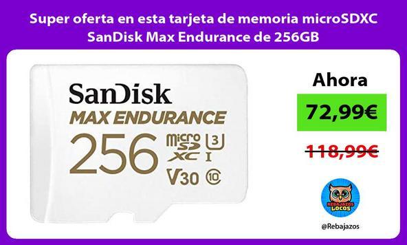 Super oferta en esta tarjeta de memoria microSDXC SanDisk Max Endurance de 256GB