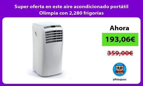 Super oferta en este aire acondicionado portátil Olimpia con 2,280 frigorías