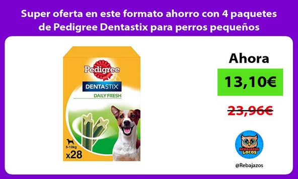 Super oferta en este formato ahorro con 4 paquetes de Pedigree Dentastix para perros pequeños