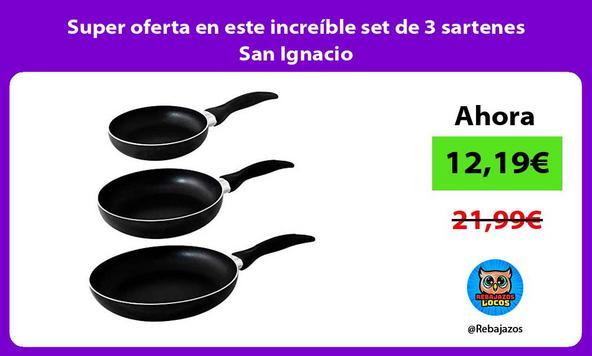 Super oferta en este increíble set de 3 sartenes San Ignacio
