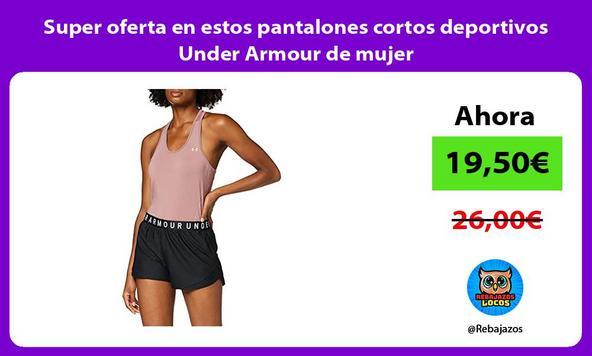 Super oferta en estos pantalones cortos deportivos Under Armour de mujer
