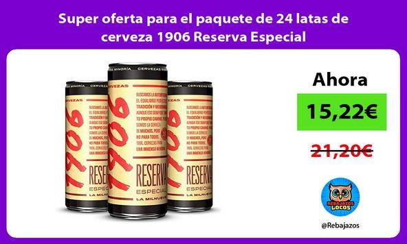 Super oferta para el paquete de 24 latas de cerveza 1906 Reserva Especial