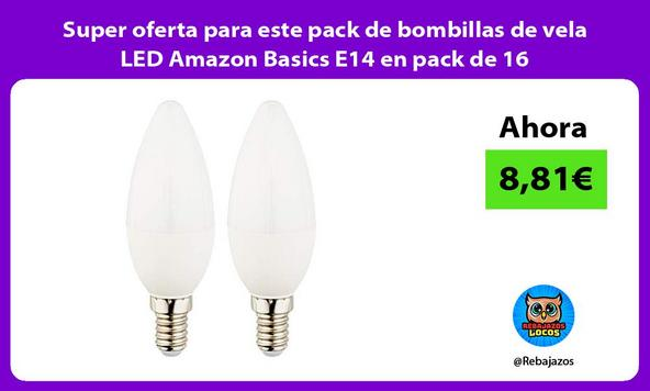 Super oferta para este pack de bombillas de vela LED Amazon Basics E14 en pack de 16