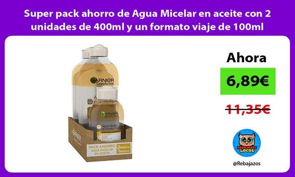 Super pack ahorro de Agua Micelar en aceite con 2 unidades de 400ml y un formato viaje de 100ml