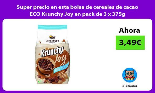 Super precio en esta bolsa de cereales de cacao ECO Krunchy Joy en pack de 3 x 375g