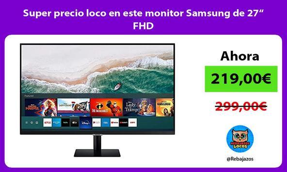 """Super precio loco en este monitor Samsung de 27"""" FHD"""