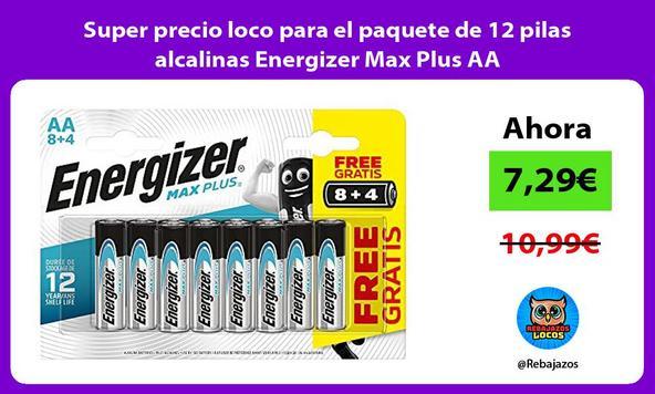 Super precio loco para el paquete de 12 pilas alcalinas Energizer Max Plus AA
