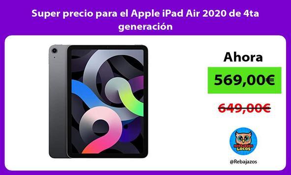 Super precio para el Apple iPad Air 2020 de 4ta generación