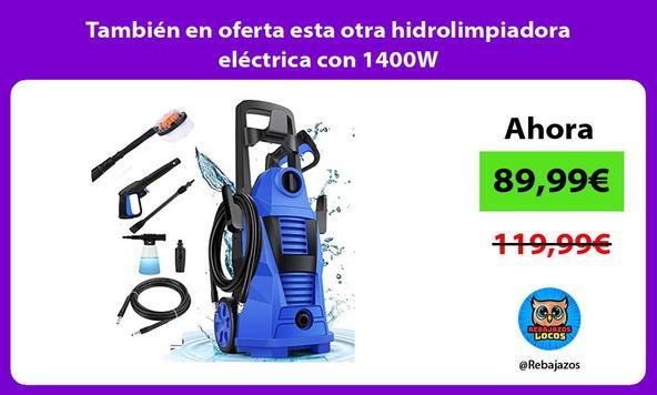 También en oferta esta otra hidrolimpiadora eléctrica con 1400W