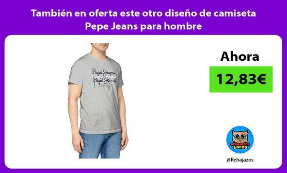 También en oferta este otro diseño de camiseta Pepe Jeans para hombre