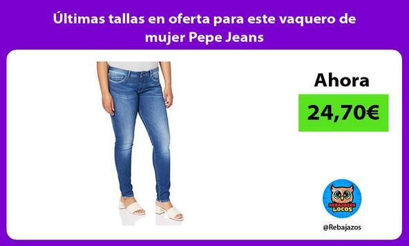 Últimas tallas en oferta para este vaquero de mujer Pepe Jeans