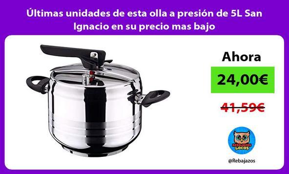 Últimas unidades de esta olla a presión de 5L San Ignacio en su precio mas bajo