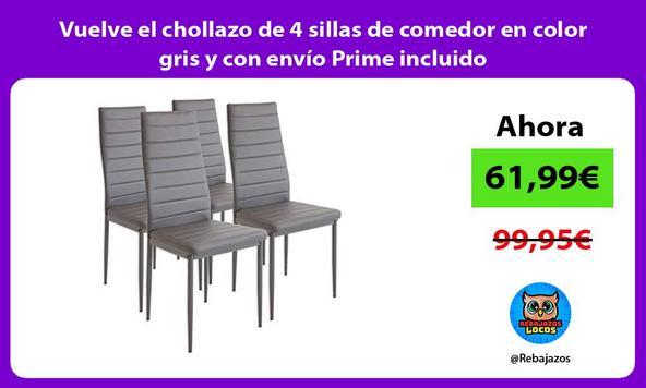 Vuelve el chollazo de 4 sillas de comedor en color gris y con envío Prime incluido