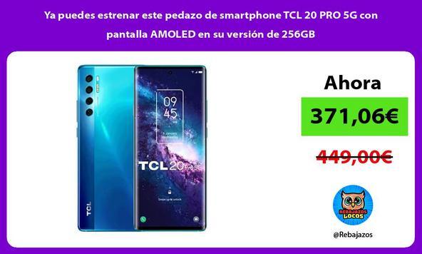 Ya puedes estrenar este pedazo de smartphone TCL 20 PRO 5G con pantalla AMOLED en su versión de 256GB