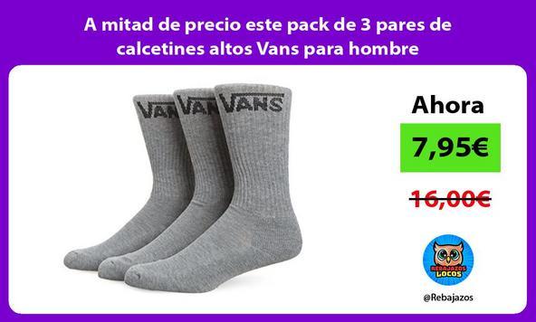 A mitad de precio este pack de 3 pares de calcetines altos Vans para hombre