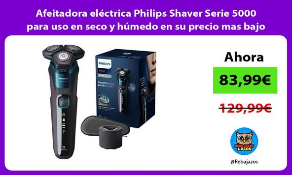 Afeitadora eléctrica Philips Shaver Serie 5000 para uso en seco y húmedo en su precio mas bajo