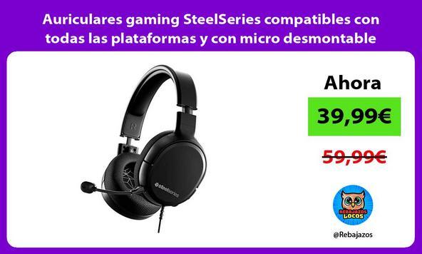 Auriculares gaming SteelSeries compatibles con todas las plataformas y con micro desmontable