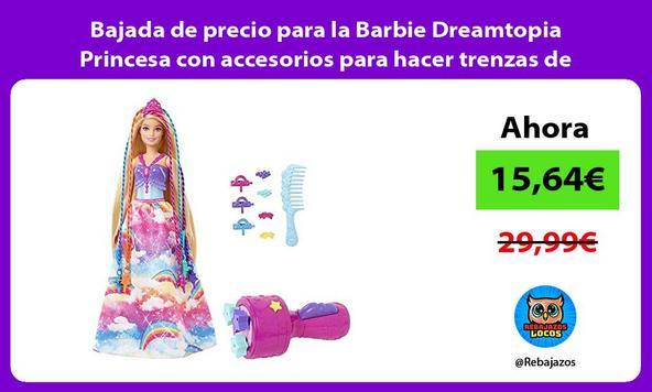 Bajada de precio para la Barbie Dreamtopia Princesa con accesorios para hacer trenzas de colores