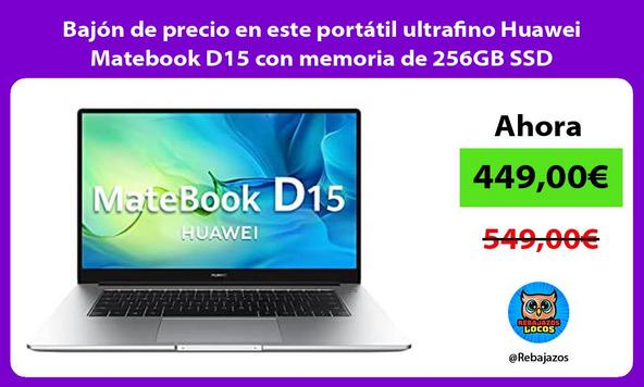 Bajón de precio en este portátil ultrafino Huawei Matebook D15 con memoria de 256GB SSD