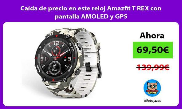 Caída de precio en este reloj Amazfit T REX con pantalla AMOLED y GPS