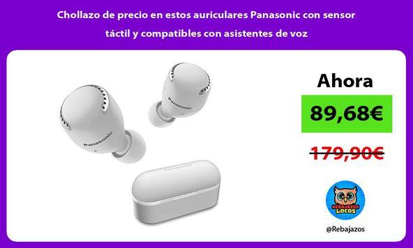 Chollazo de precio en estos auriculares Panasonic con sensor táctil y compatibles con asistentes de voz