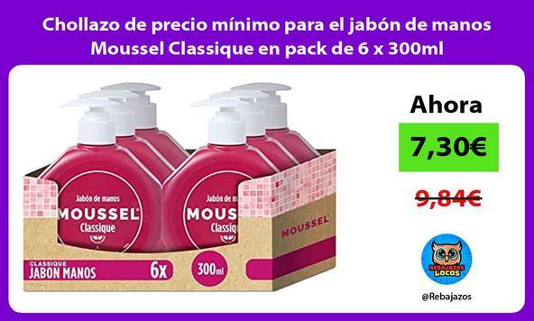 Chollazo de precio mínimo para el jabón de manos Moussel Classique en pack de 6 x 300ml