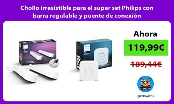 Chollo irresistible para el super set Philips con barra regulable y puente de conexión
