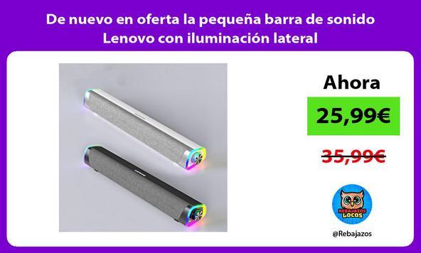 De nuevo en oferta la pequeña barra de sonido Lenovo con iluminación lateral