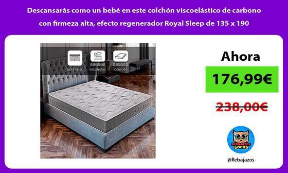 Descansarás como un bebé en este colchón viscoelástico de carbono con firmeza alta, efecto regenerador Royal Sleep de 135 x 190