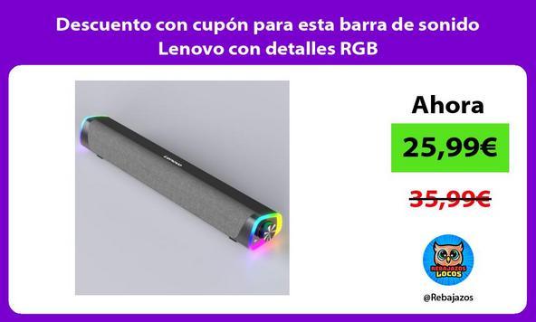 Descuento con cupón para esta barra de sonido Lenovo con detalles RGB