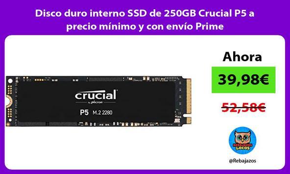 Disco duro interno SSD de 250GB Crucial P5 a precio mínimo y con envío Prime