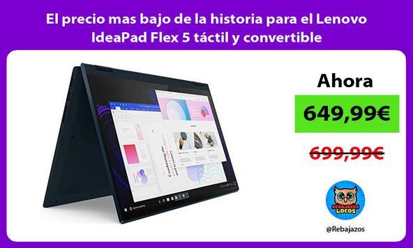 El precio mas bajo de la historia para el Lenovo IdeaPad Flex 5 táctil y convertible