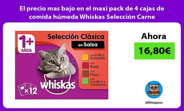 El precio mas bajo en el maxi pack de 4 cajas de comida húmeda Whiskas Selección Carne