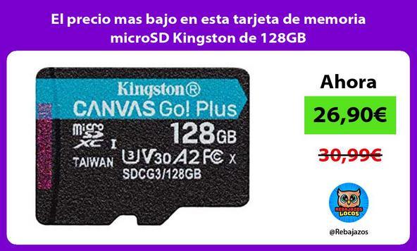 El precio mas bajo en esta tarjeta de memoria microSD Kingston de 128GB