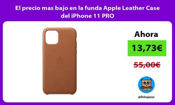 El precio mas bajo en la funda Apple Leather Case del iPhone 11 PRO