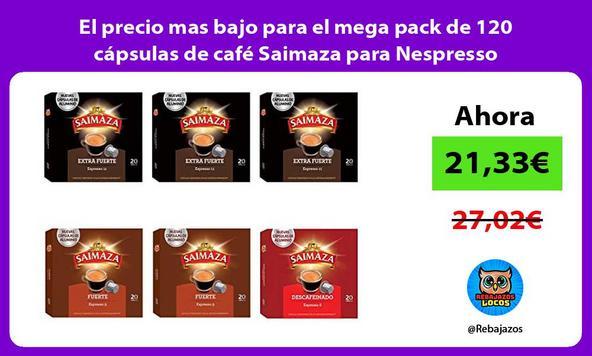 El precio mas bajo para el mega pack de 120 cápsulas de café Saimaza para Nespresso