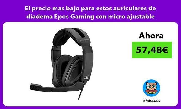 El precio mas bajo para estos auriculares de diadema Epos Gaming con micro ajustable