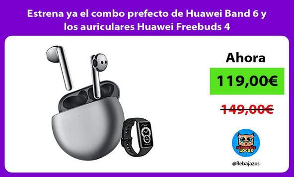 Estrena ya el combo prefecto de Huawei Band 6 y los auriculares Huawei Freebuds 4