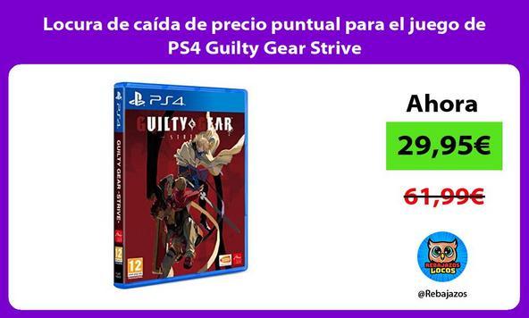 Locura de caída de precio puntual para el juego de PS4 Guilty Gear Strive