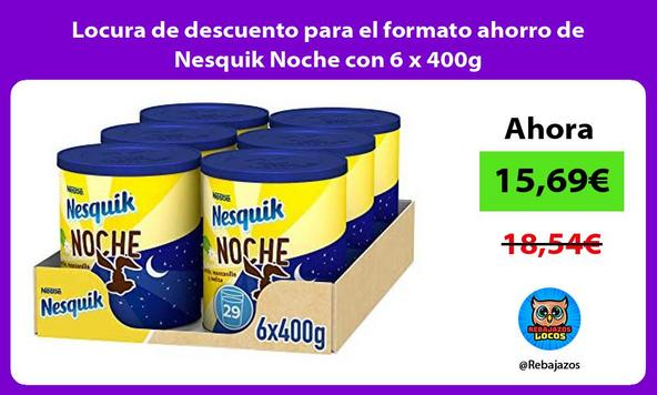 Locura de descuento para el formato ahorro de Nesquik Noche con 6 x 400g