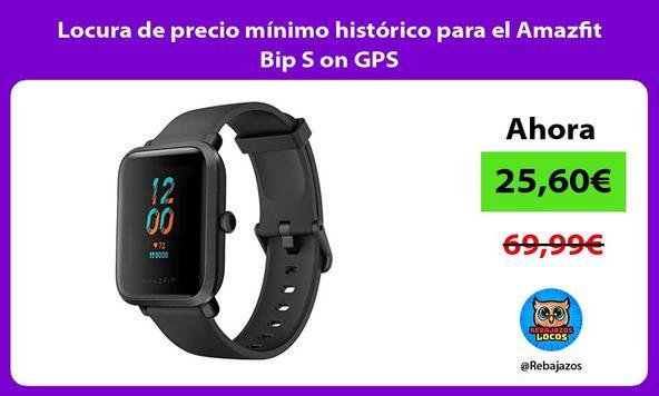 Locura de precio mínimo histórico para el Amazfit Bip S on GPS