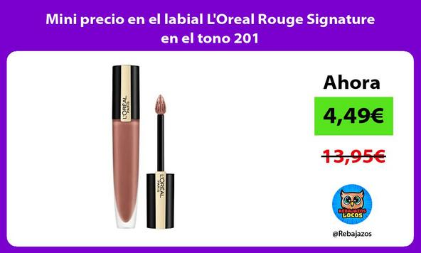 Mini precio en el labial L'Oreal Rouge Signature en el tono 201