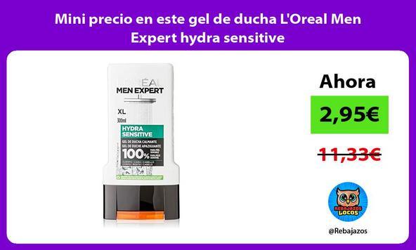 Mini precio en este gel de ducha L'Oreal Men Expert hydra sensitive